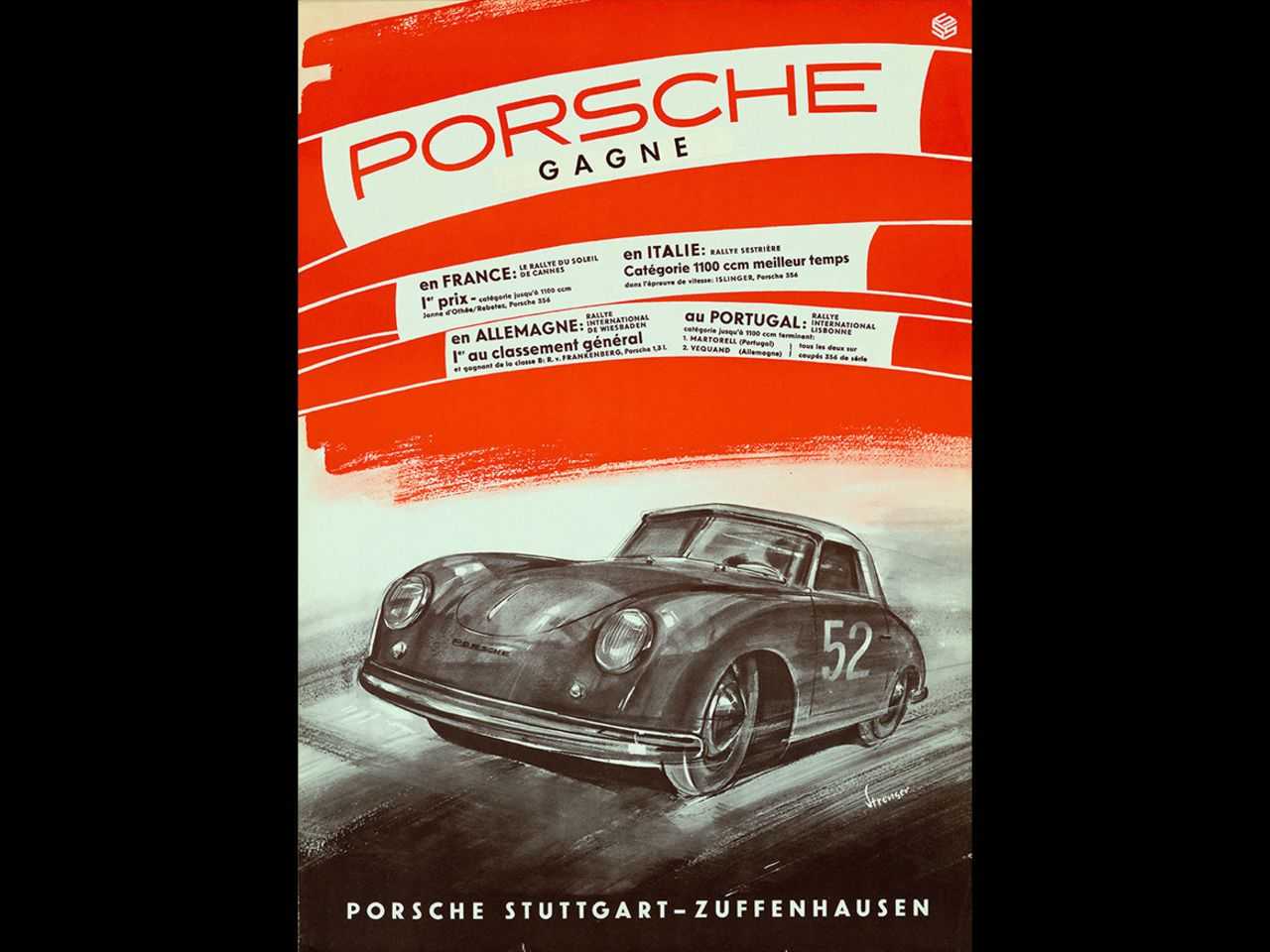 "... racing posters. Entitled ""Porsche wins,"" the oldest poster in the company archives is from 1951. It commemorates rally victories by the Porsche 356 in France, Italy, Germany, and Portugal."